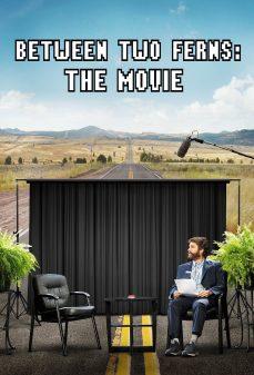 مشاهدة وتحميل فلم Between Two Ferns: The Movie بين اثنين من النباتات اونلاين