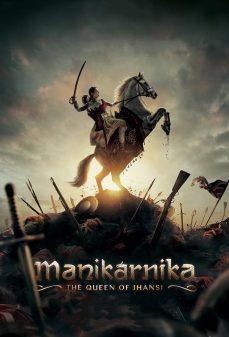 مشاهدة وتحميل فلم Manikarnika The Queen Of Jhansi مانيكارينكا ملكة جانسي اونلاين
