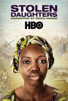 مشاهدة وتحميل فلم Stolen Daughters Kidnapped by Boko Haram اختطاف بنات مسروقة من قبل بوكو حرام اونلاين