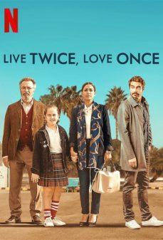 مشاهدة وتحميل فلم Live Twice Love Once تعيش مرتان وتقع في الحب مرة  اونلاين