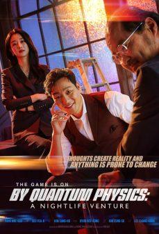 مشاهدة وتحميل فلم By Quantum Physics: A Nightlife Venture بواسطة فيزياء الكم: مُجازفة الحياة الليلية اونلاين