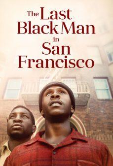 مشاهدة وتحميل فلم The Last Black Man in San Francisco آخر رجل أسمر في سان فرانسيسكو اونلاين