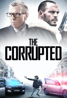 مشاهدة وتحميل فلم The Corrupted الفاسد اونلاين