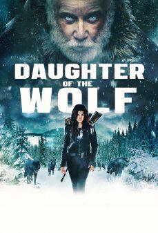 مشاهدة وتحميل فلم Daughter of the Wolf ابنة الذئب اونلاين