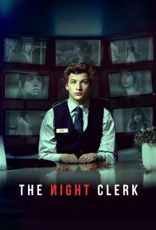 مشاهدة وتحميل فلم The Night Clerk المراقب الليلي اونلاين
