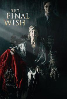 مشاهدة وتحميل فلم The Final Wish الأمنية الأخيرة اونلاين