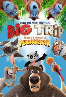 مشاهدة وتحميل فلم The Big Trip الرحلة الكبرى اونلاين