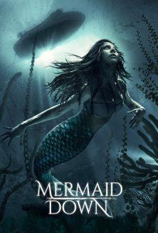 مشاهدة وتحميل فلم Mermaid Down الحورية بالأسفل اونلاين
