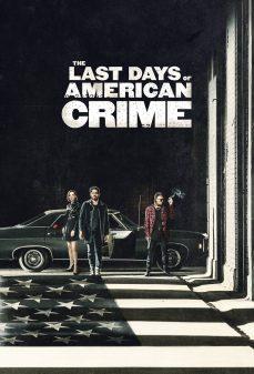 مشاهدة وتحميل فلم The Last Days of American Crime الأيام الأخيرة للجريمة الأمريكية اونلاين