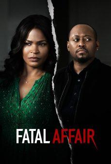 مشاهدة وتحميل فلم Fatal Affair العلاقة المميتة اونلاين