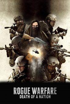 مشاهدة وتحميل فلم Rogue Warfare: Death of a Nation حرب المارقة: موت الأمة  اونلاين
