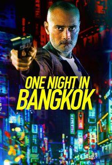 مشاهدة وتحميل فلم One Night in Bangkok ليلة واحدة في بانكوك اونلاين