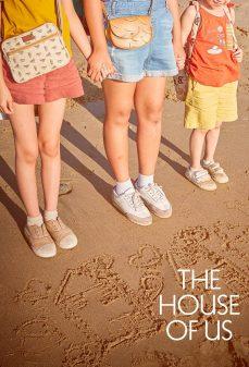 مشاهدة وتحميل فلم The House of Us منزلنا  اونلاين