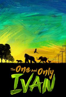 مشاهدة وتحميل فلم The One and Only Ivan إيفان المتفرد والوحيد اونلاين