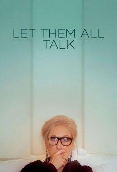 مشاهدة وتحميل فلم Let Them All Talk دعهم يتحدثون اونلاين