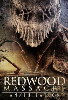 مشاهدة وتحميل فلم Redwood Massacre: Annihilation مذبحة ريدوود اونلاين