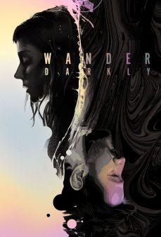 مشاهدة وتحميل فلم Wander Darkly تائه في الظلام اونلاين