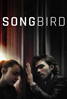 مشاهدة وتحميل فلم Songbird طائر مغرد اونلاين