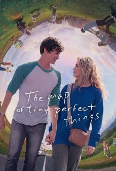 مشاهدة وتحميل فلم The Map of Tiny Perfect Things خريطة الأشياء الصغيرة المثالية اونلاين
