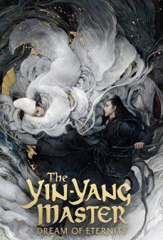 مشاهدة وتحميل فلم The Yin Yang Master سيّد اليين واليانغ: حلم الخلود اونلاين