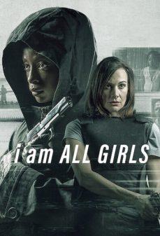 مشاهدة وتحميل فلم I Am All Girls انا كل الفتيات اونلاين