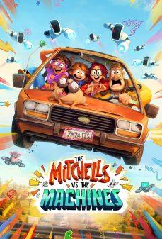 مشاهدة وتحميل فلم The Mitchells vs. the Machines آل ميتشل ضد الآلات اونلاين