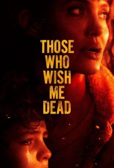 مشاهدة وتحميل فلم Those Who Wish Me Dead أولئك الذين يتمنون لي الموت اونلاين