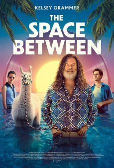 مشاهدة وتحميل فلم The Space Between المسافة اونلاين