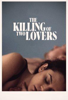 مشاهدة وتحميل فلم The Killing of Two Lovers قتل اثنين من العشاق اونلاين