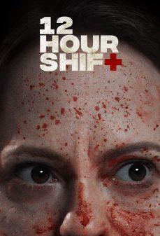 مشاهدة وتحميل فلم 12 Hour Shift مناوبة 12 ساعة اونلاين