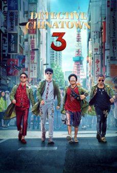 مشاهدة وتحميل فلم Detective Chinatown 3 محقق الحي الصيني 3 اونلاين
