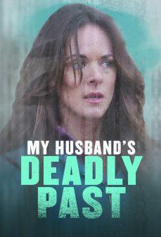 مشاهدة وتحميل فلم My Husband's Deadly Past تاريخ زوجي القاتل اونلاين