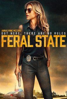 مشاهدة وتحميل فلم Feral State الدولة الوحشية اونلاين