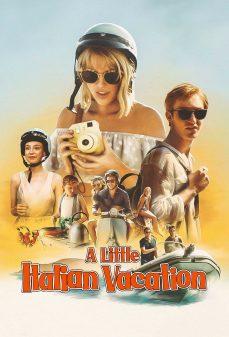 مشاهدة وتحميل فلم A Little Italian Vacation إجازة إيطالية صغيرة  اونلاين