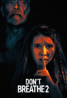 مشاهدة وتحميل فلم Don't Breathe 2 لا تتنفس 2 اونلاين