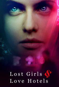 مشاهدة وتحميل فلم Lost Girls and Love Hotels فتيات ضائعات وفنادق الحب اونلاين