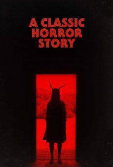 مشاهدة وتحميل فلم A Classic Horror Story قصة رعب كلاسيكية اونلاين