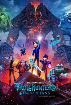 مشاهدة وتحميل فلم Trollhunters: Rise of the Titans ترولهانترز: صعود الجبابرة اونلاين