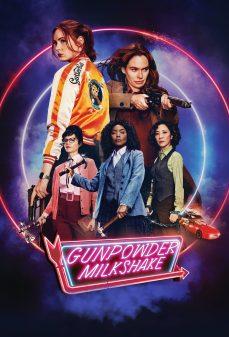 مشاهدة وتحميل فلم Gunpowder Milkshake ميلك شيك البارود اونلاين